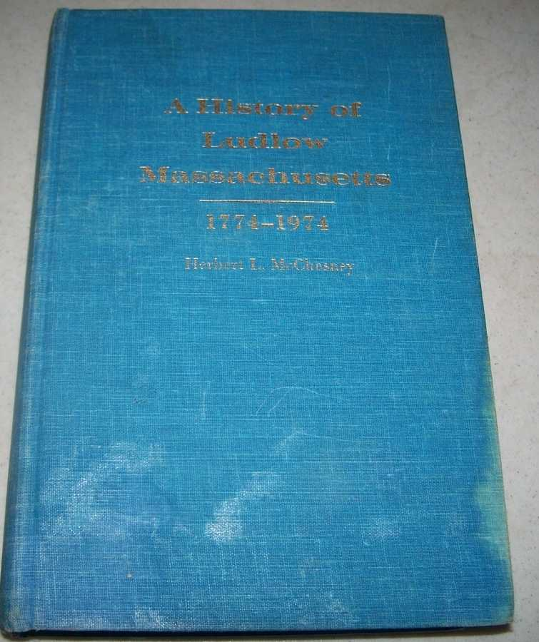 A History of Ludlow Massachusetts 1774-1974, McChesney, Herbert L.