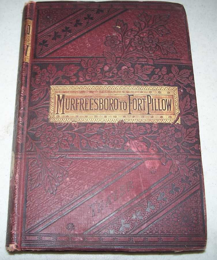 A Youth's History of the Rebellion from the Battle of Murfreesboro to the Massacre at Fort Pillow, Thayer, William M.
