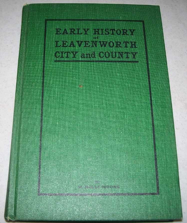 Early History of Leavenworth City and Country (Kansas), Moore, H. Miles