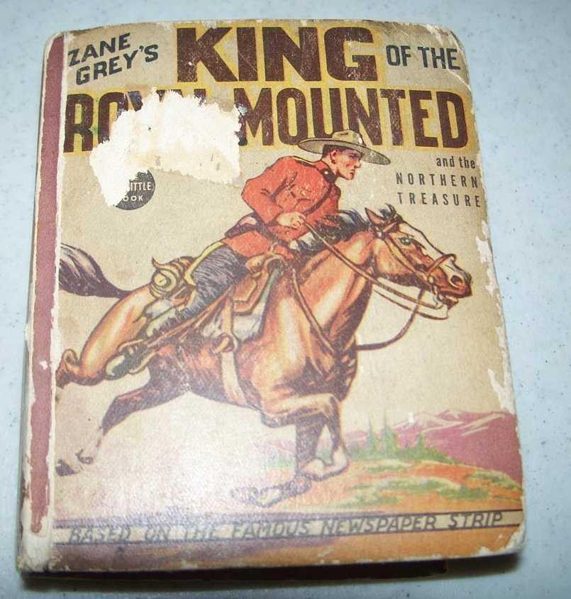 Zane Grey's King of the Royal Mounted and the Northern Treasure (Big Little Book), Grey, Zane