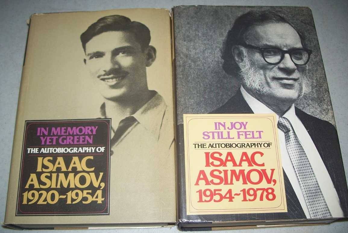 In Memory Yet Green 1920-1954 & In Joy Still Felt 1954-1978: The Autobiography of Isaac Asimov in Two Volumes, Asimov, Isaac