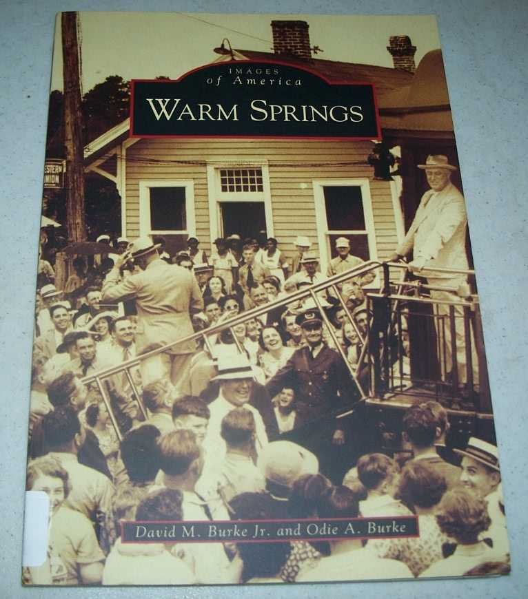 Warm Springs (Images of America), Burke, David M. jr. and Burke, Odie A.