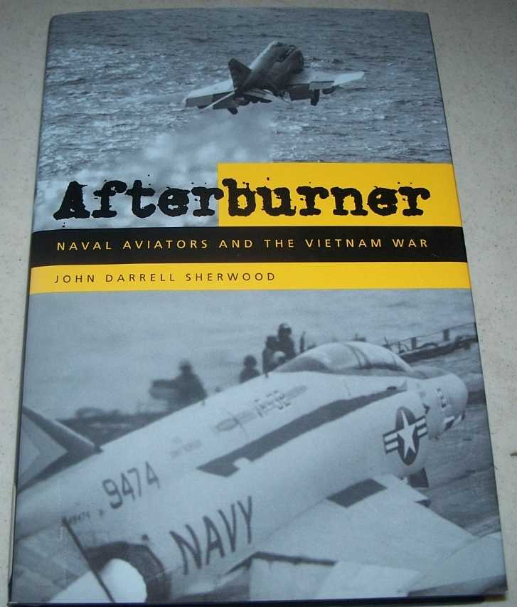 Afterburner: Naval Aviations and the Vietnam War, Sherwood, John Dareell