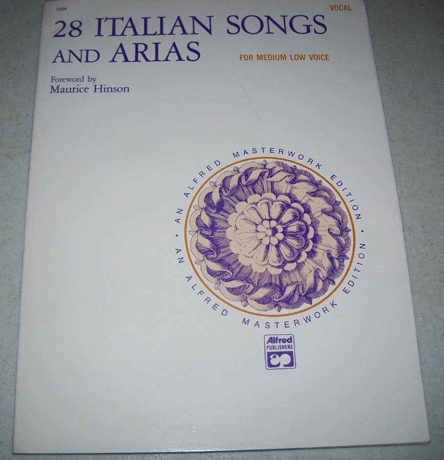 28 Italian Songs and Arias for Medium Low Voice, Hinson, Maurice (foreword)