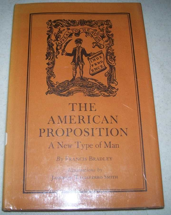 The American Proposition: A New Type of Man, Bradley, Francis