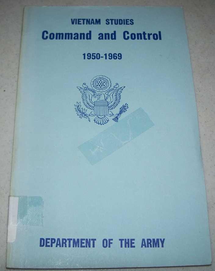 Command and Control 1950-1969 (Vietnam Studies), Eckhardt, Major General George S.