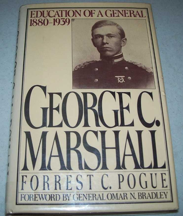 George C. Marshall: Education of a General 1880-1939, Pogue, Forrest C.