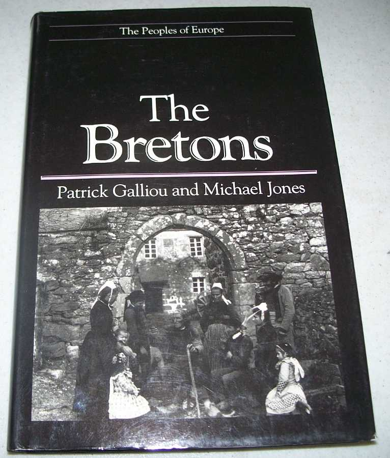 The Bretons (The Peoples of Europe), Gallious, Patrick and Jones, Michael
