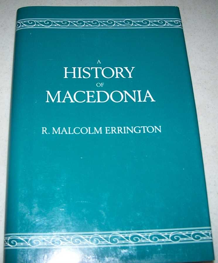 A History of Macedonia (Hellenistic Culture and Society series), Errington, R. Malcolm