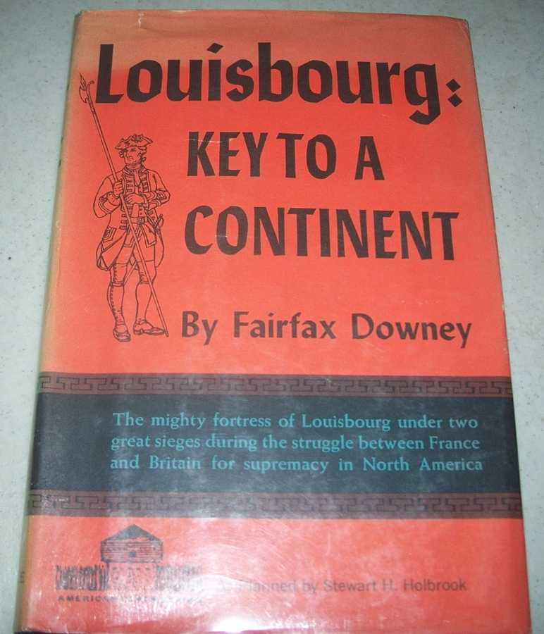 Louisbourg: Key to a Continent (American Forts Series), Downey, Fairfax