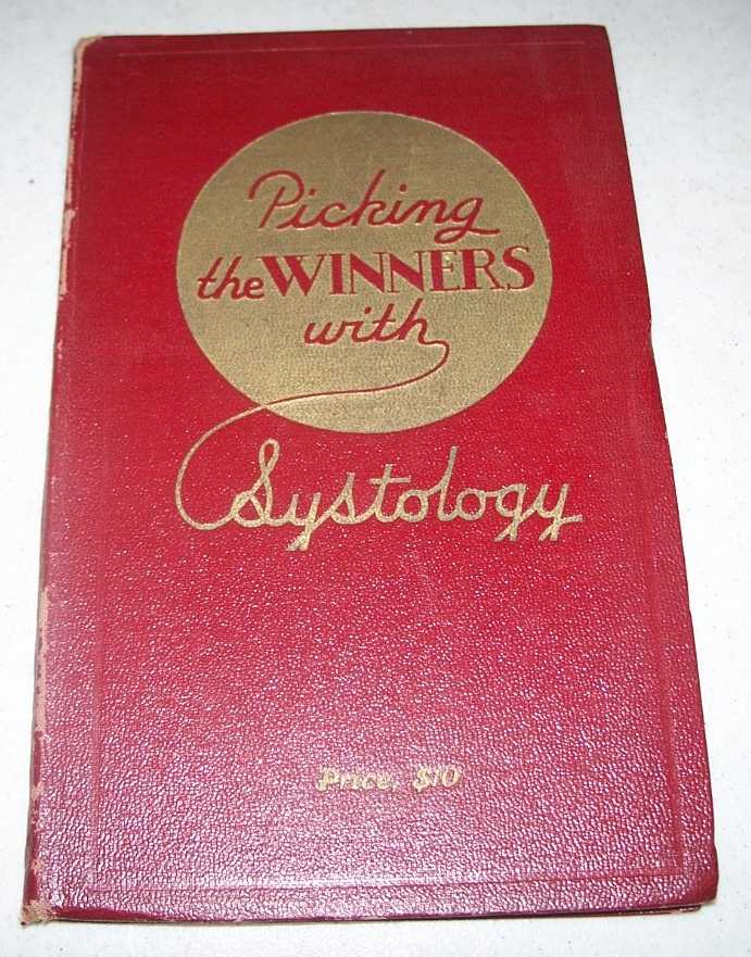 Systology: The Science of Wagering Upon Horse Races (Picking the Winners with Systology), N/A