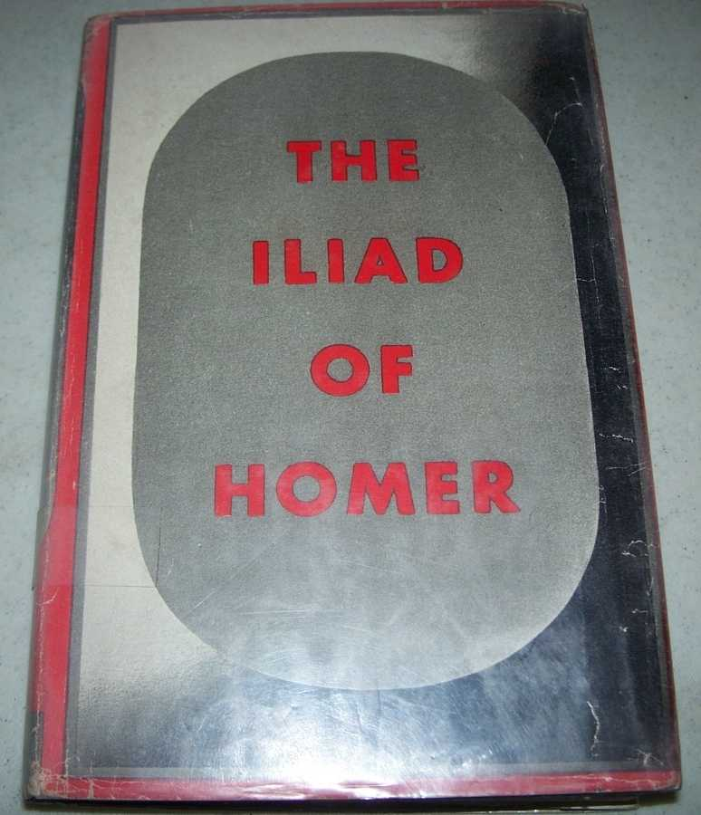 The Iliad of Homer, Done Into English Prose, Homer; Lang, Andrew; Leaf, Walter; Myers, Ernest