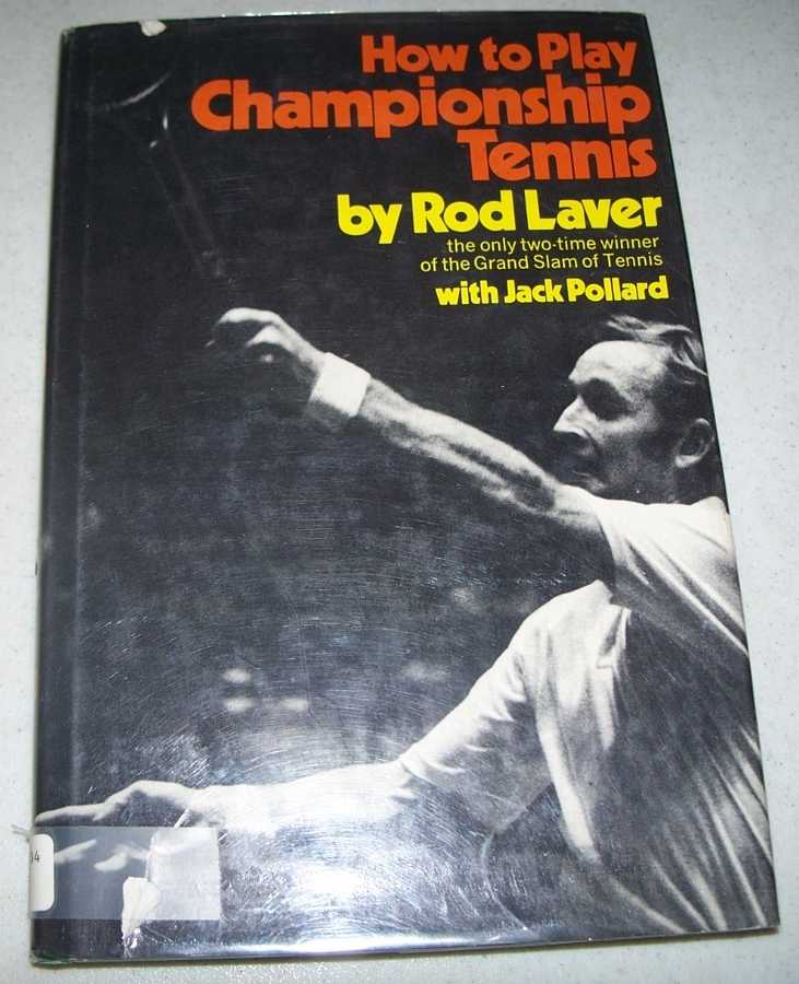 How to Play Championship Tennis, Laver, Rod with Pollard, Jack