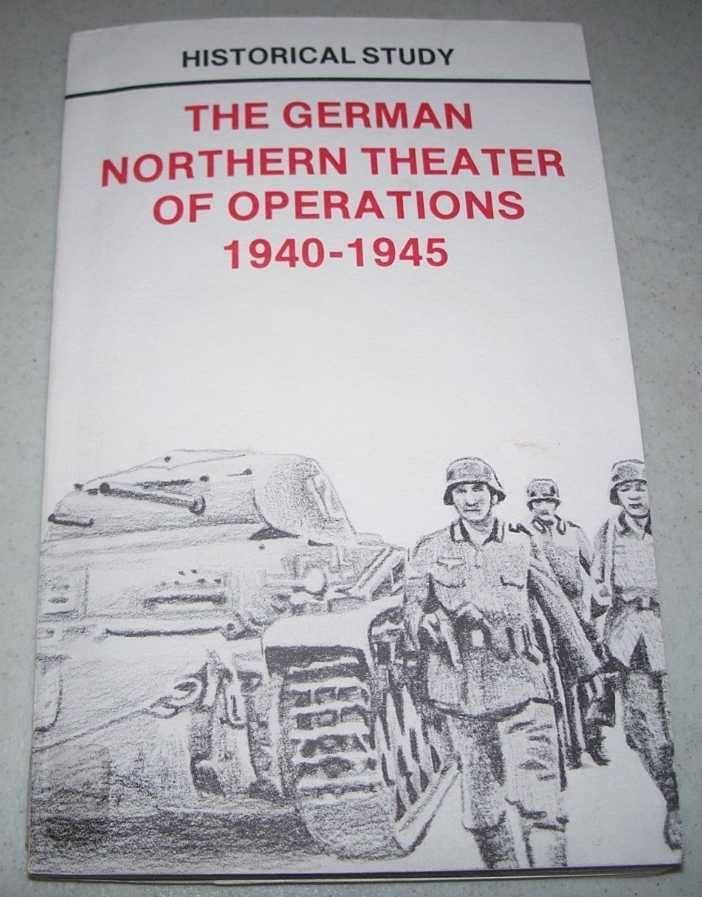 The German Northern Theater of Operations 1940-1945 (Historical Study), N/A
