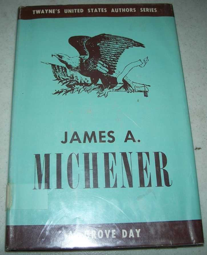 James A. Michener: Twaynes United States Authors Series (TUSAS) 60, Day, A. Grove