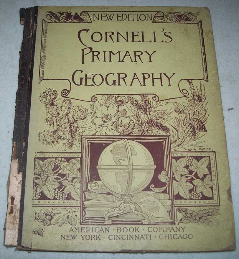 Cornell's Primary Geography, Forming Part First of a Systematic Series of School Geographies, Cornell, S.S.