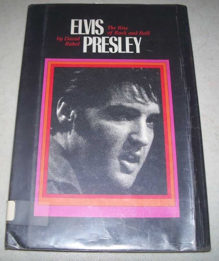 Elvis Presley: The Rise of Rock and Roll, Rubel, David