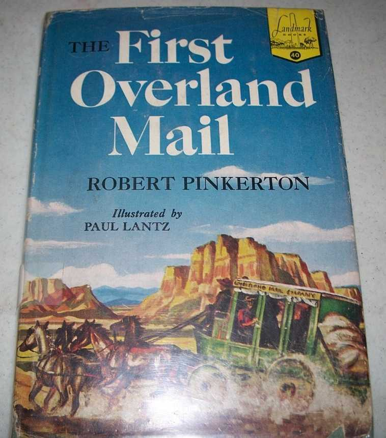 The First Overland Mail (Landmark Books #40), Pinkerton, Robert E.