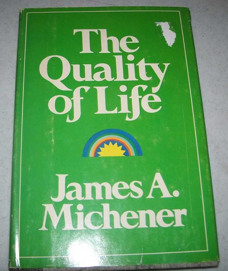 The Quality of Life, Michener, James A.