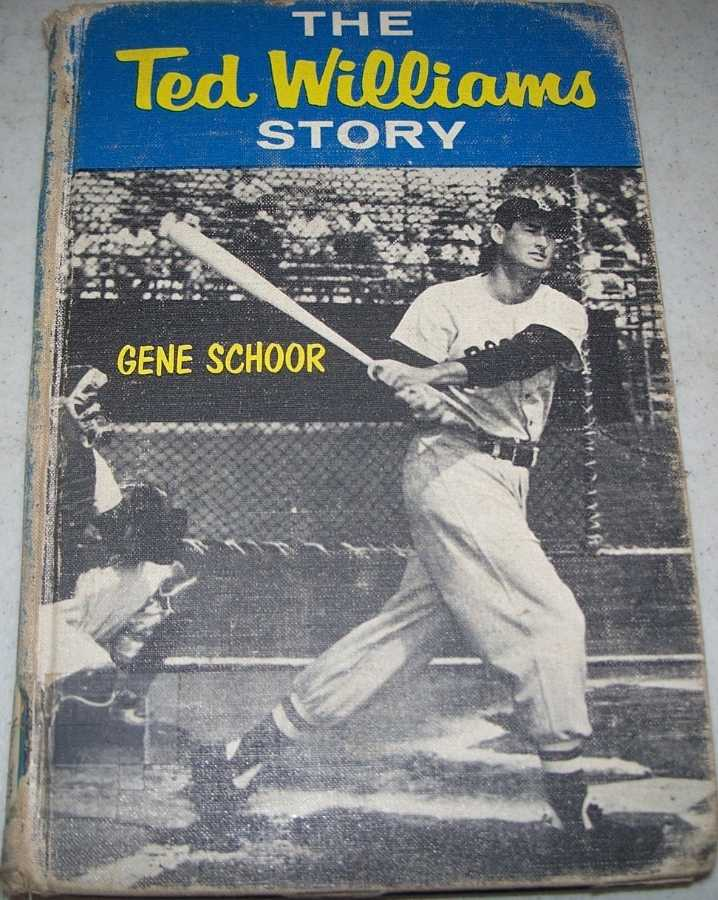 The Ted Williams Story, Schoor, Gene with Gilfond, Henry