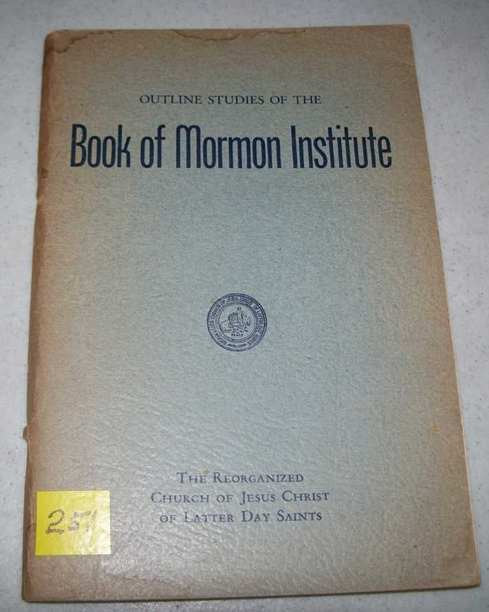 Outline Studies of the Book of Mormon Institute: January 7-14, 1951, Stone Church, Independence, Missouri, N/A