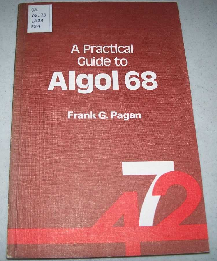 A Practical Guide to Algol 68 (Wiley Series on Computing), Pagan, Frank G.