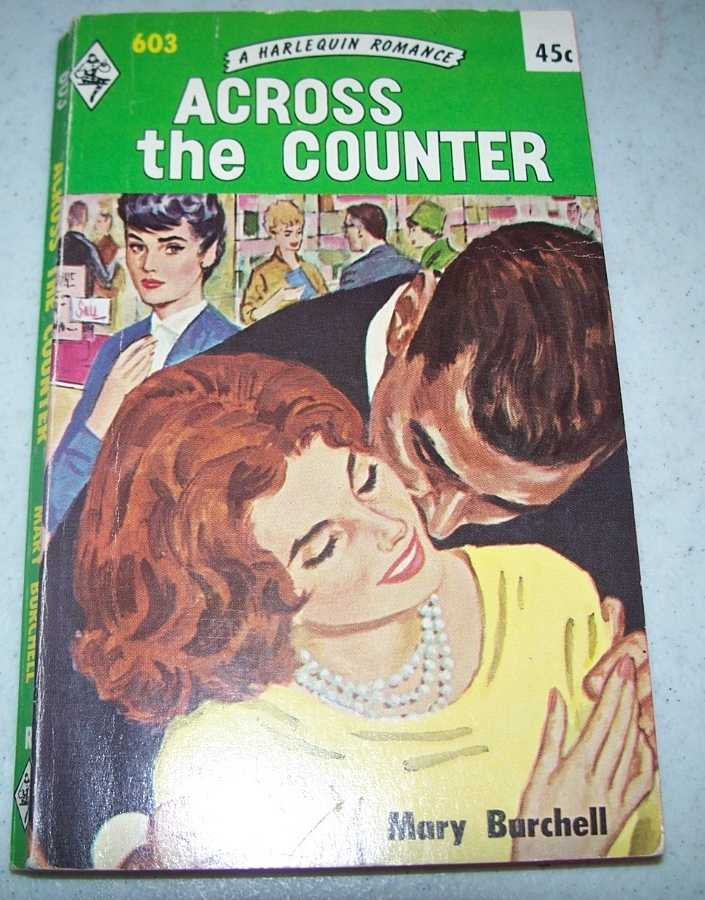 Across the Counter (Harlequin Romance 603), Burchell, Mary