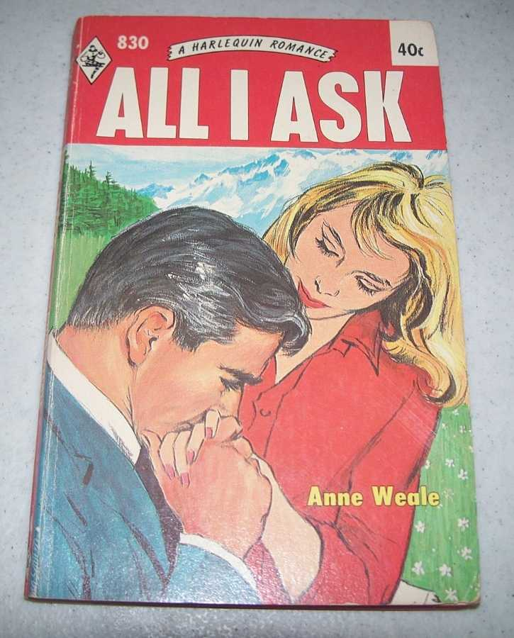 All I Ask (Harlequin Romance 830), Weale, Anne