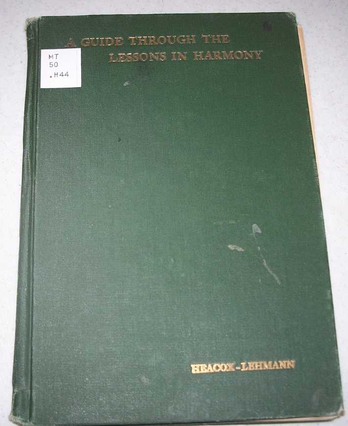 A Guide Through the Lessons in Harmony, Heacox and Lehmann