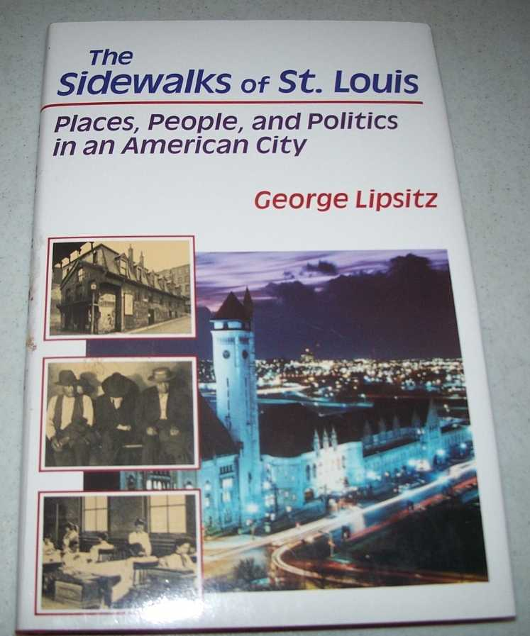 The Sidewalks of St. Louis: Places, People and Politics in an American City, Lipsitz, George