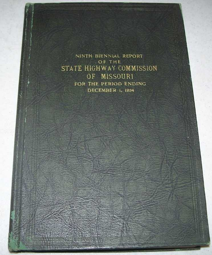 Ninth Biennial Report of the State Highway Commission of Missouri, 1934, N/A