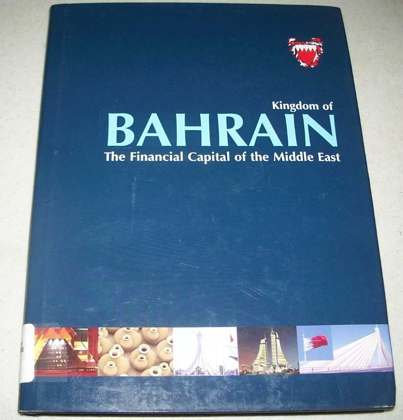 Kingdom of Bahrain: The Financial Capital of the Middle East, Dew, Philip