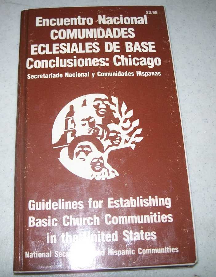 Encuentro Nacional Comunidades Eclesiales de Base Conclusiones: Chicago/Guidelines for Establishing Basic Church Communities in the United States, N/A