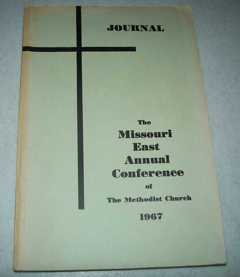 Journal of the Missouri East Annual Conference of the Methodist Church 1967, Sixth Annual Session held at Linn Memorial Methodist Church, Fayette, MO, N/A