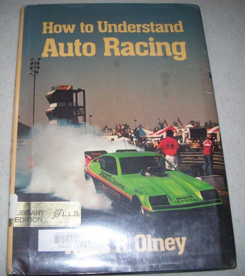 How to Understand Auto Racing, Olney, Ross R.