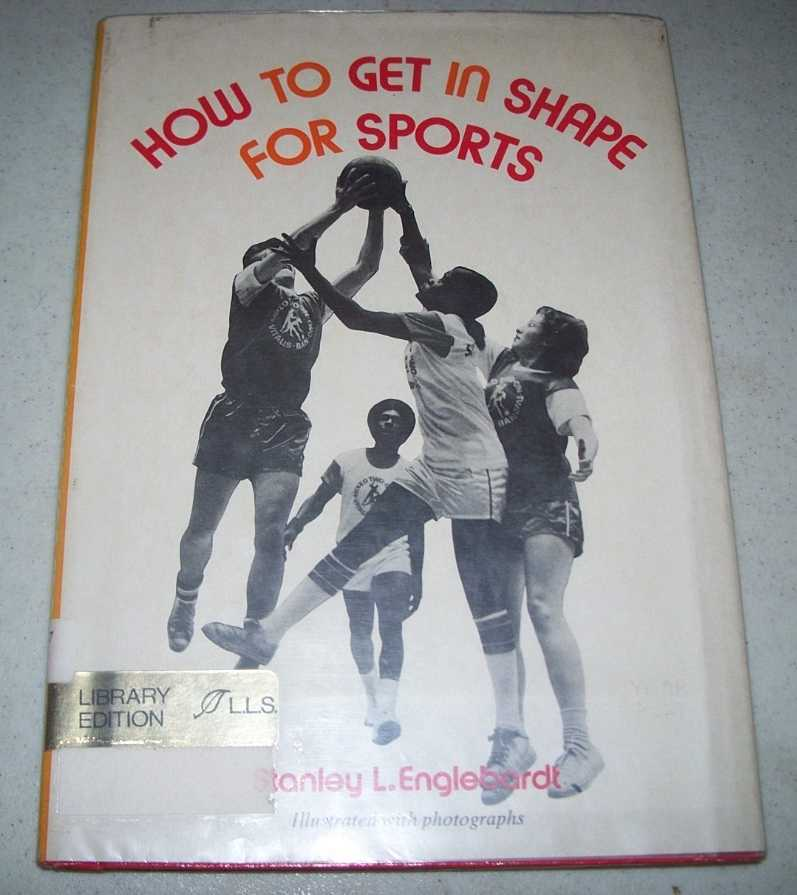 How to Get in Shape for Sports, Englebardt, Stanley L.