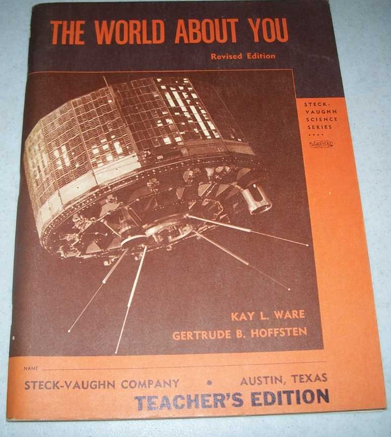 The World About You, Revised Edition  (Steck-Vaughn Science Series, Teacher's Edition), Ware, Kay L. and Hoffsten, Gertrude B.
