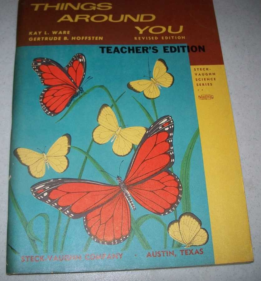 Things Around You, Revised Edition  (Steck-Vaughn Science Series, Teacher's Edition), Ware, Kay L. and Hoffsten, Gertrude B.