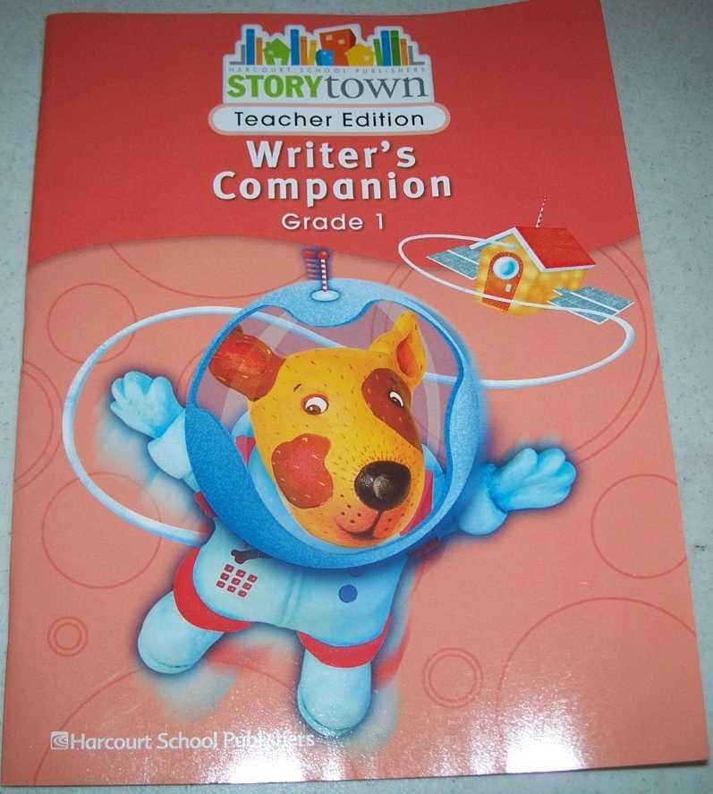 Writer's Companion Grade 1, Teacher Edition (Storytown), N/A