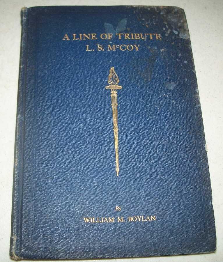 A Line of Tribute, L.S. McCoy, 1837-1906, Boylan, William M.