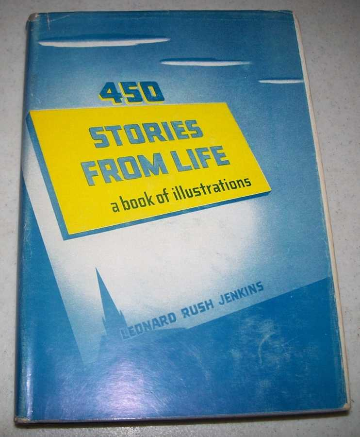 450 Stories from Life: A Book of Illustrations, Jenkins, Leonard Rush