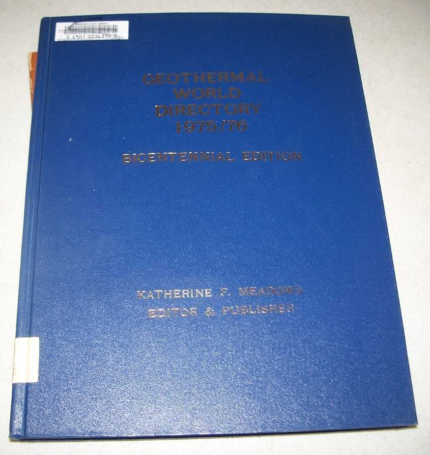 Geothermal World Directory 1975-1976 Bicentennial Edition, Meadows, Katherine F.