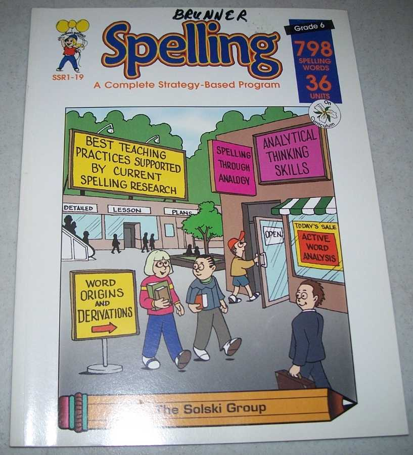 Spelling: A Complete Strategy Based Program, Grade 6, Southall, Margot