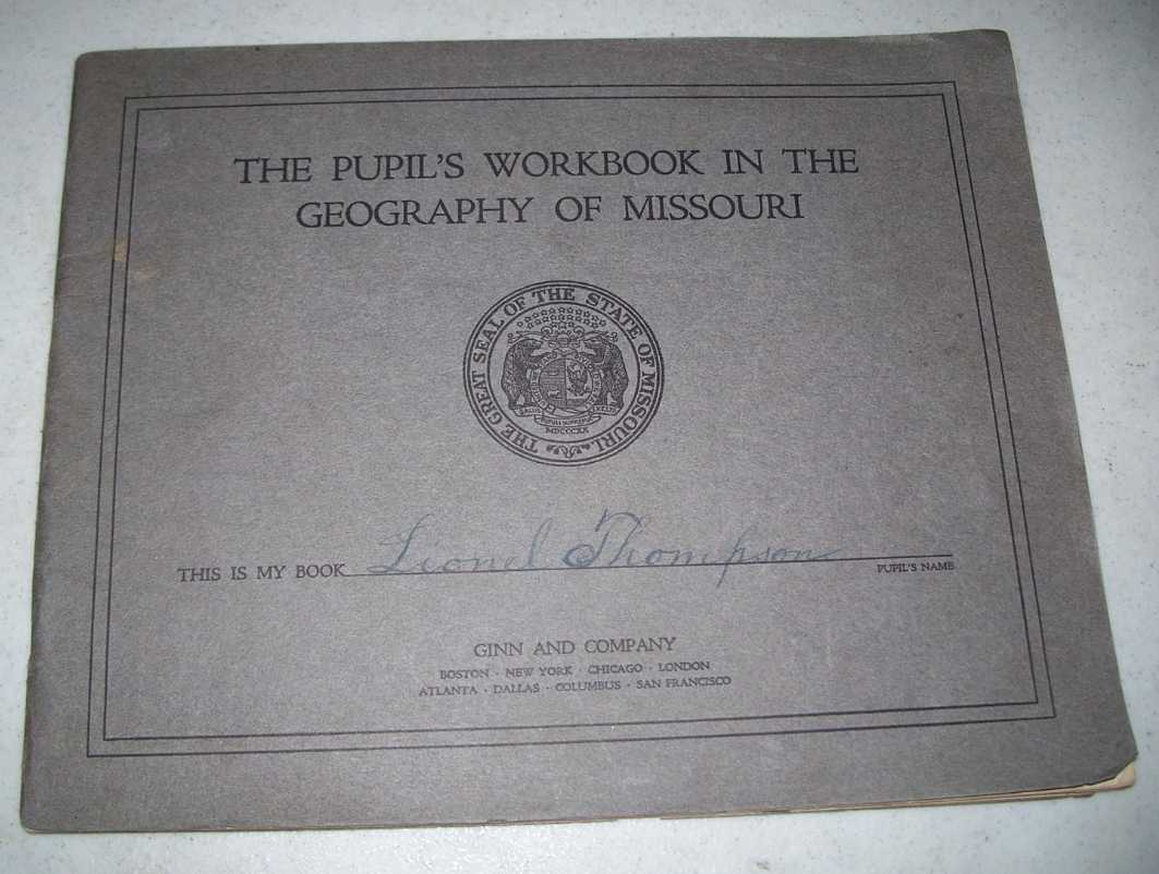 The Pupil's Workbook in the Geography of Missouri, Bratton, Samuel T.