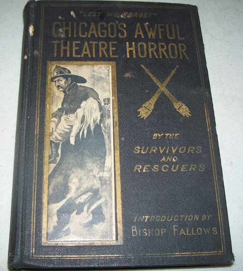 Lest We Forget: Chicago's Awful Theater Horror by the Survivors and Rescuers, Fallows, Bishop (intro)