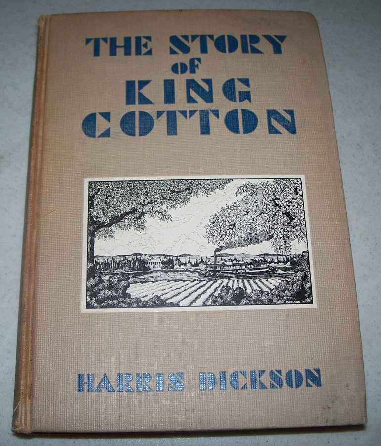 The Story of King Cotton, Dickson, Harris