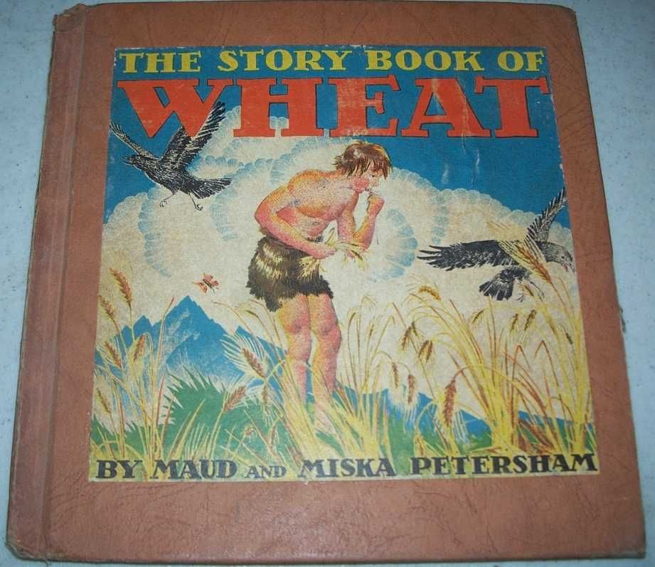 The Story Book of Wheat, Petersham, Maud and Miska