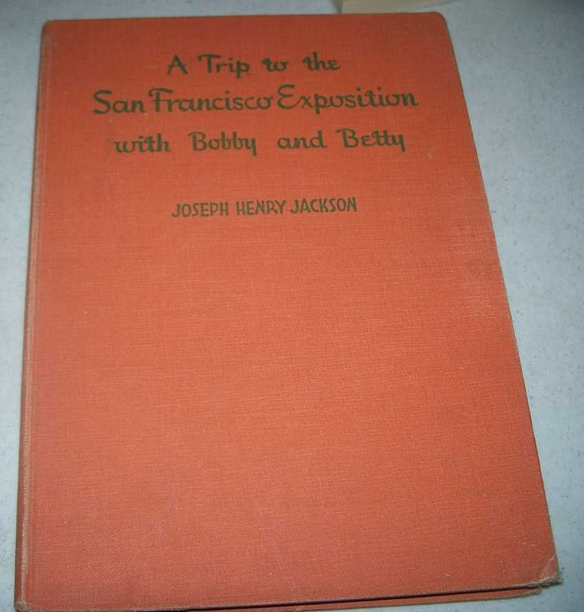 A Trip to the San Francisco Exposition (The Golden Gate International Exposition) with Bobby and Betty, Jackson, Joseph Henry