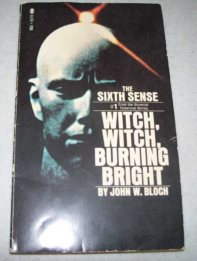 Witch, Witch, Burning Bright: The Sixth Sense #1, Bloch, John W.