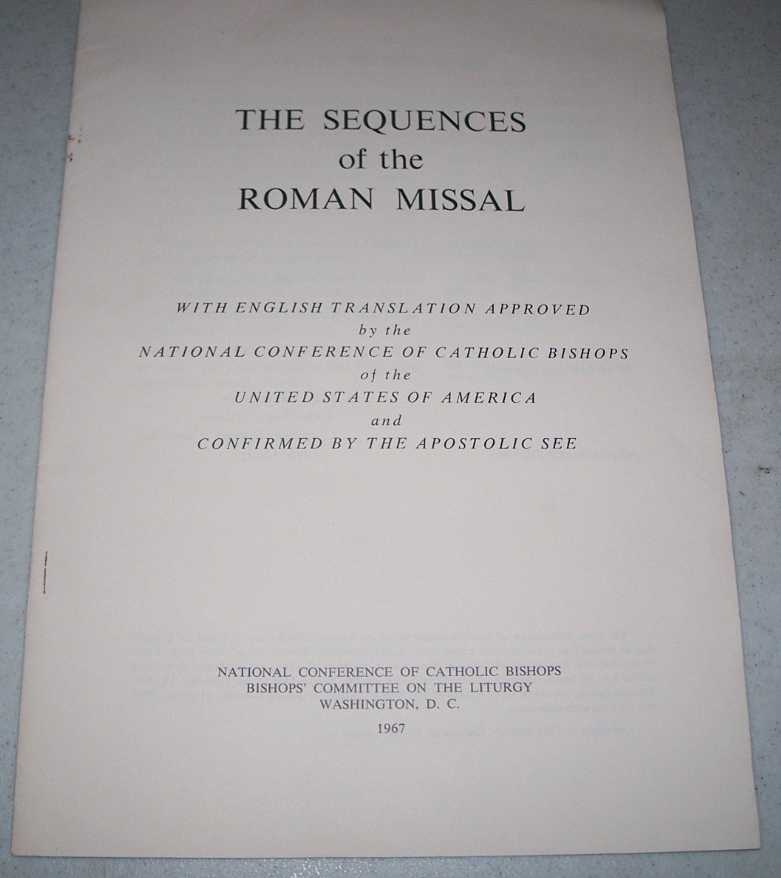 The Sequences of the Roman Missal with English Translation Approved by the National Conference of Catholic Bishops of the United States of America and confirmed by the Apostolic See, N/A